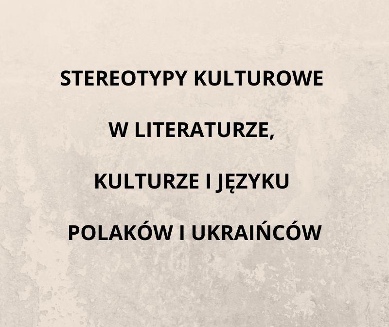 konf. stereotypy kulturowe w literaturze kulturze i jezyku polakow i ukraincow
